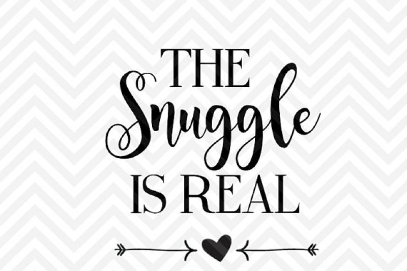 The Snuggle Is Real By Kristin Amanda Designs Svg Cut Files Thehungryjpeg Com