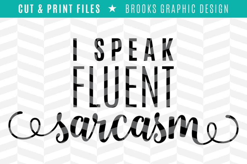 Free Fluent Sarcasm Dxf Svg Png Pdf Cut Print Files Svg Free Graduation Svg Cut Files