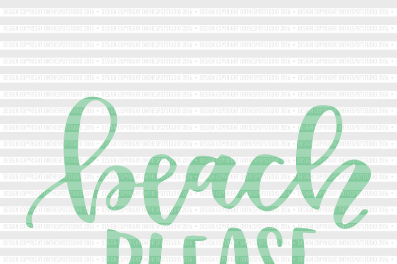 Free Beach Please SVG Cut File Crafter File - All Free SVG