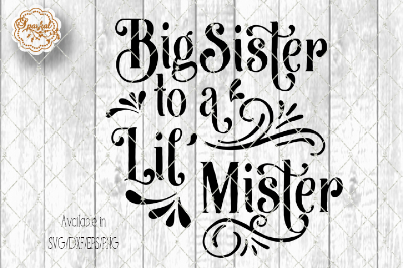 Free Big Sister To A Lil Mister Svg Eps Png Dxf Svg Free Svg Files For Cricut Silhouette And Brother Scan N Cut