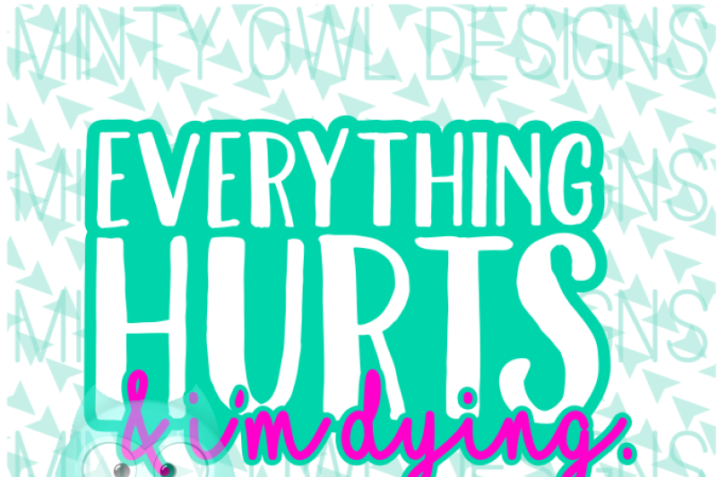Everything Hurts I M Dying Scalable Vector Graphics Design Download Svg Files Music