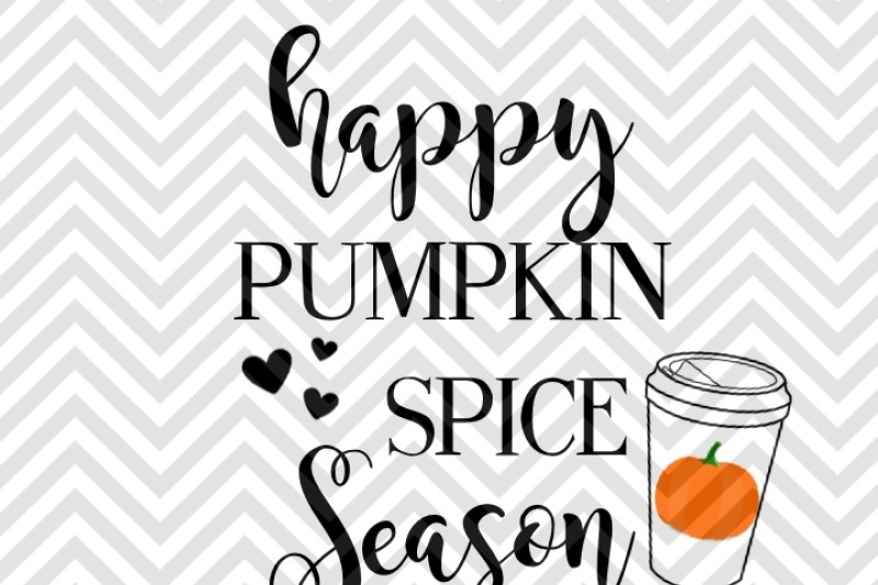 Happy Pumpkin Spice Season Svg And Dxf Cut File Png Vector