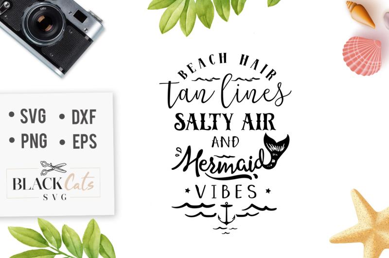 Beach Hair, tan lines, salty air, mermaid vibes SVG file ...