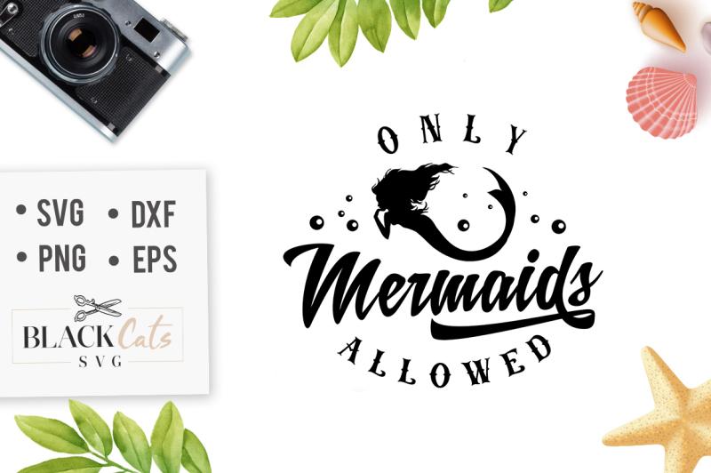 Only Mermaids Allowed Svg File Design Download Svg Files British Spelling