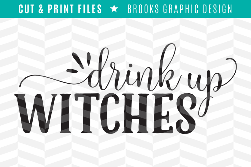 Free Drink Up Witches Dxf Svg Png Pdf Cut Print Files Crafter File Free Svg Cut Files