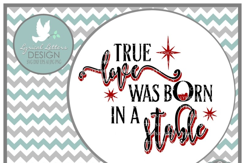 True Love Was Born In A Stable Svg Dxf Eps Ai Jpg Png By Lyrical