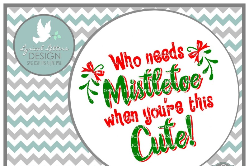 Free Who Needs Mistletoe When You Re This Cute Svg Dxf Eps Ai Jpg Png Svg Free Boat Icon Svg