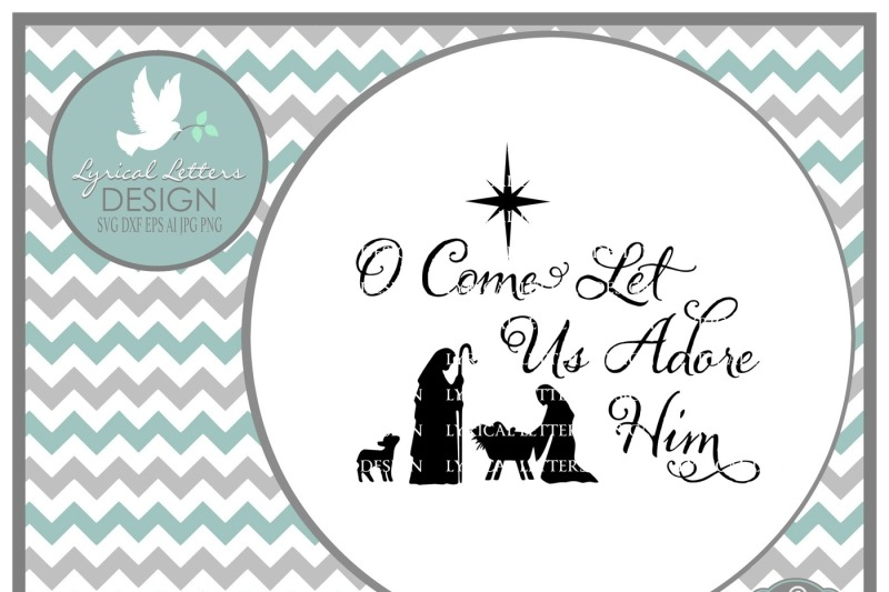 Free Oh Come Let Us Adore Him Nativity Svg Dxf Eps Ai Jpg Png Crafter File Best Free Svg Cricut Silhouette