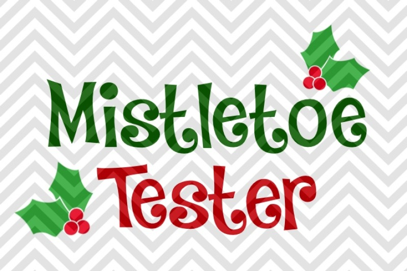 Mistletoe Tester Baby Onesie Cute Christmas Svg And Dxf Cut File Png Vector Calligraphy Download File Cricut Silhouette By Kristin Amanda Designs Svg Cut Files Thehungryjpeg Com