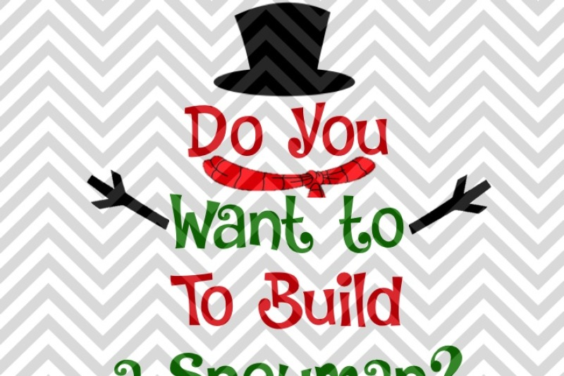 Do You Want To Build A Snowman Christmas Svg And Dxf Cut File