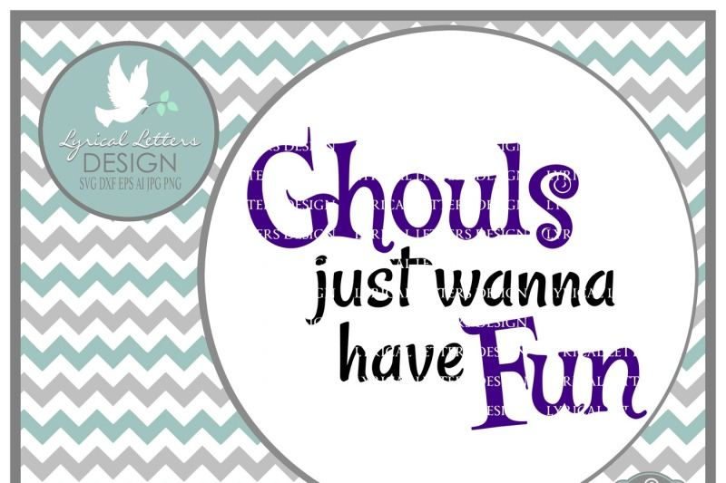 Free Ghouls Just Wanna Have Fun Halloween Design Crafter File Free Cut Files Include Svg Dxf Eps And Png Files