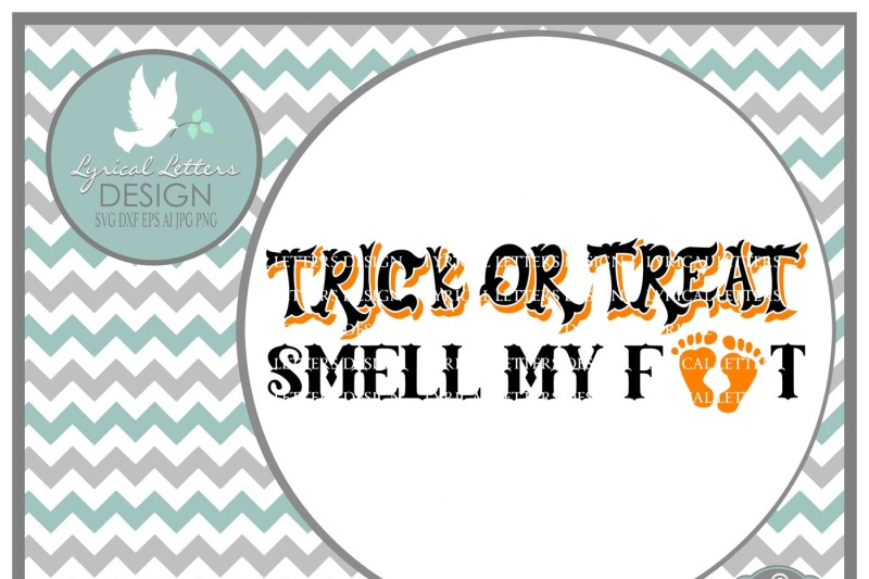 Free Trick Or Treat Smell My Feet Halloween Design Svg Dxf Eps Ai Jpg Png Crafter File Free Svg Png Downloads Compatible With Cameo Silhouette Studio Cricut