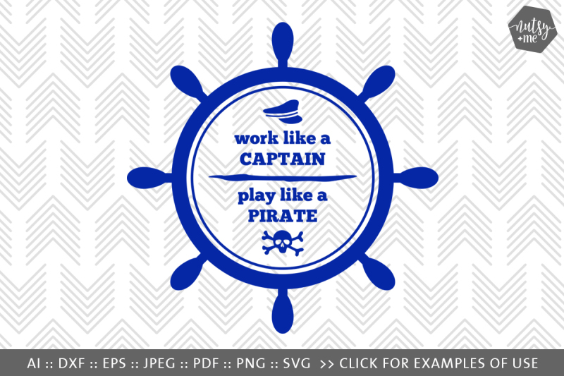 Work Like A Captain Play Like A Pirate Svg Png Vector Cut File Design Free Download Svg Files Tea