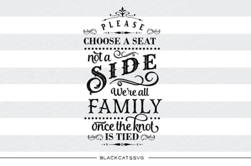Please Choose A Seat Not A Side We Re All Family Svg File By