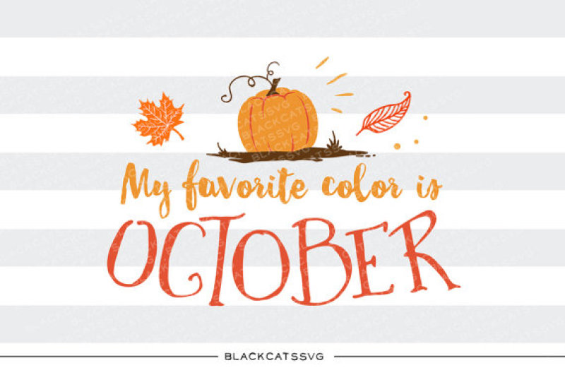 Free My Favorite Color Is October Svg File Svg Free Download Svg Files Farm And Country