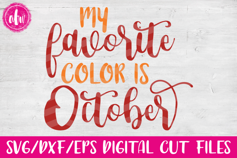 Free My Favorite Color Is October Svg Dxf Eps Cut File Crafter File Best Free Svg Cricut Silhouette