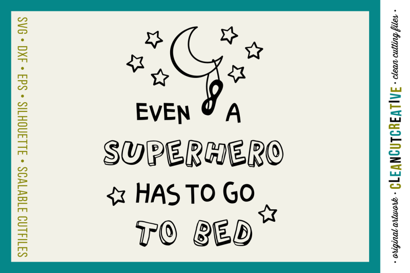 Free Boys Quote Even Superhero Go To Bed Svg Dxf Eps Png Crafter File All Free The Best Free Svg Files For Cricut Silhouette Free Cricut