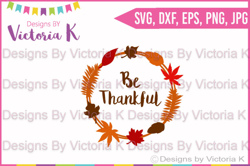 Free Be Thankful Fall Wreath Svg Dxf Cricut Silhouette Cut File Crafter File Best Free Svg Cut Files