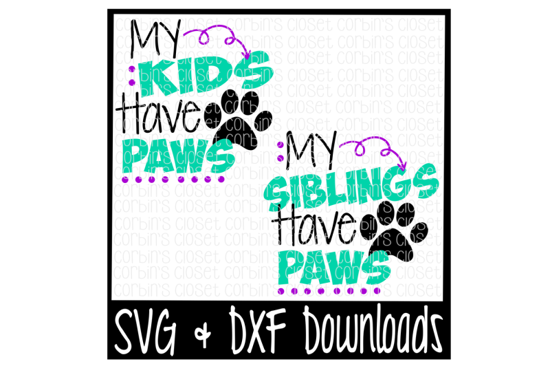 Free My Kids Siblings Have Paws Cutting File Crafter File Free Svg Cutting Files