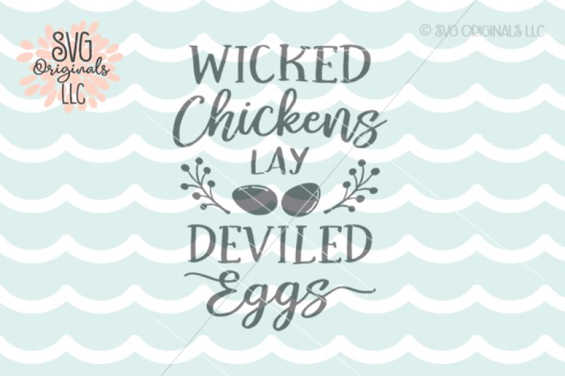 Wicked Chickens Lay Deviled Eggs Svg Chicken Quote Design Free Hand Lettered Svg Cut Files Letters By Prell