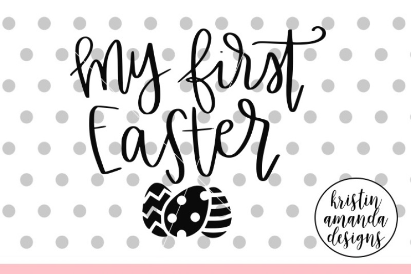 Download My First Easter SVG DXF EPS PNG Cut File • Cricut ...
