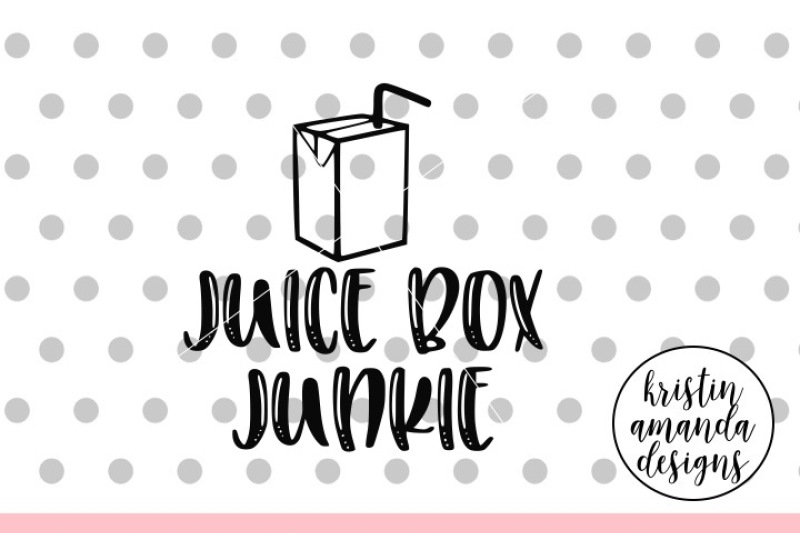 Juice Box Junkie Svg Dxf Eps Png Cut File Cricut Silhouette By
