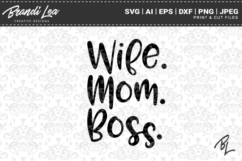 Free Wife Mom Boss Svg Cutting Files Crafter File Free Svg Files For Silhouette Cameo And Cricut