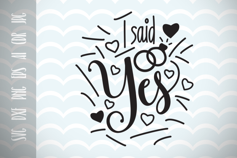 Free I Said Yes, Engagement announcement, Engagement Design ...