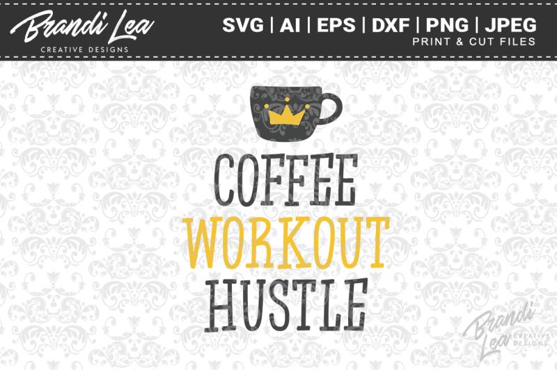 Coffee Workout Hustle Svg Cut Files Scalable Vector Graphics Design Cut File Svg Free Download