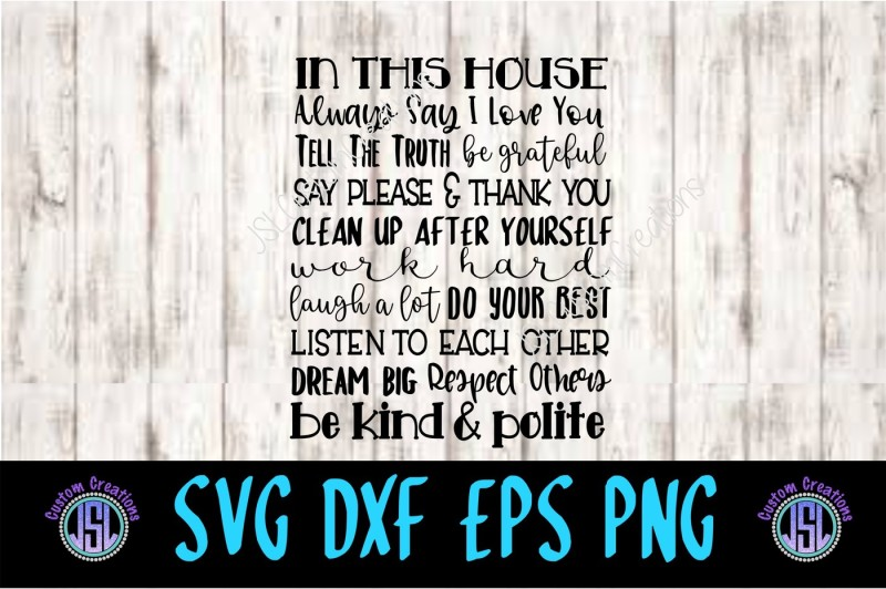 Free In This House Svg Dxf Eps Png Crafter File The Big List Of Places To Download Free Commercial Use Svg Cut Files