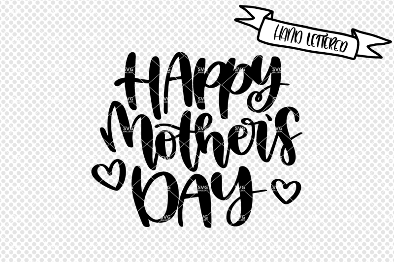 Free ♥ svg files for cricut design space, silhouette studio, coreldraw, adobe illustrator, inkscape, making the cut, sure cuts a lot, and various other vinyl cutting machines and software! Happy Mother S Day Svg Cut File Mother S Day Svg SVG, PNG, EPS, DXF File