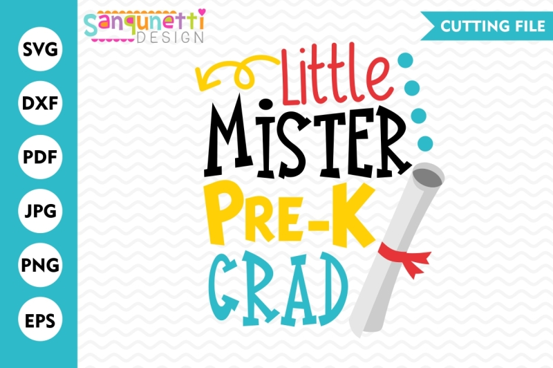 Free Lil Mister Pre K Grad Svg Graduation Svg Preschool Svg Crafter File All Download Free Svg Cut File