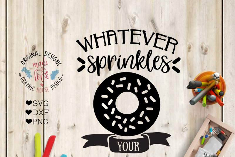 Free Whatever Sprinkles Your Donut Svg Cut File Svg Free Cricut