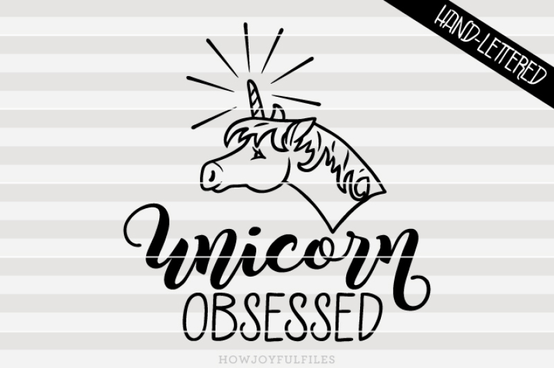 Unicorn Obsessed Svg Pdf Dxf Hand Drawn Lettered Cut File