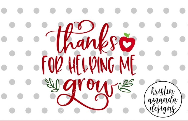 Free Thanks for Helping Me Grow Teacher SVG DXF EPS PNG Cut