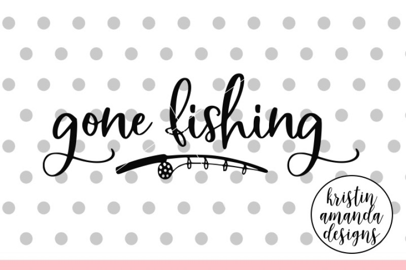 Download Gone Fishing Summer Svg Dxf Eps Png Cut File Cricut Silhouette Download Free Svg Files Creative Fabrica