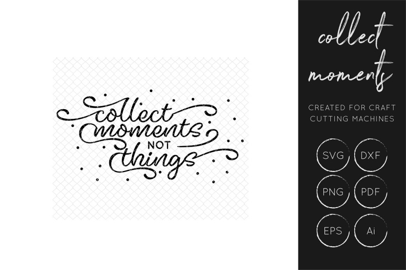 Free Collect Moments Not Things Svg Quote Crafter File Free Svg