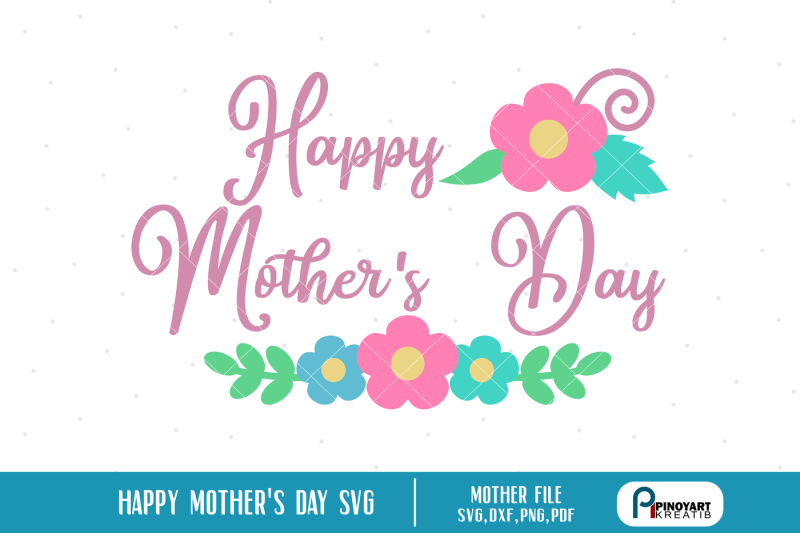 Free Happy Mother S Day Svg Mother S Day Svg Mothers Day Svg Mother Svg Crafter File The Best Svg Cut Files Create Diy Project Cricut Silhouette