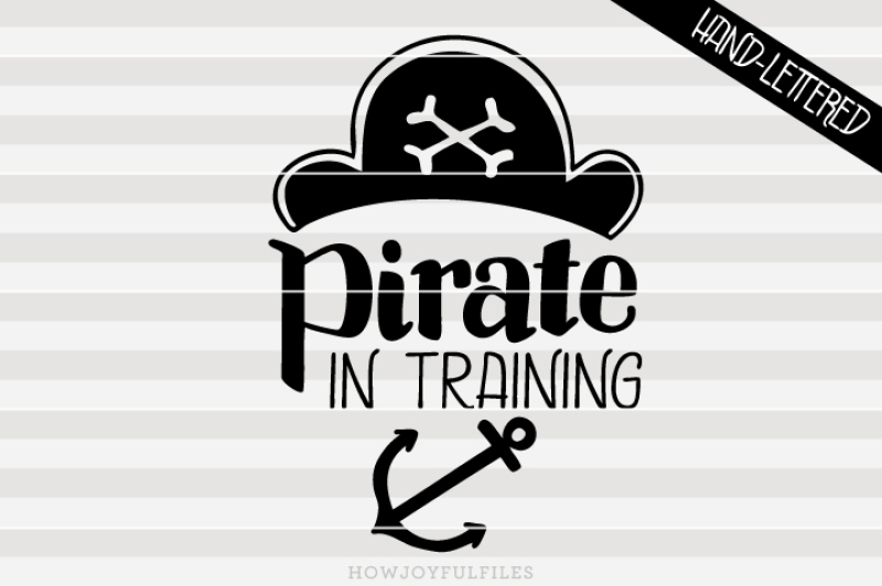 Pirate In Training Ahoy Matey Hand Drawn Lettered Cut File By Howjoyful Files Thehungryjpeg Com