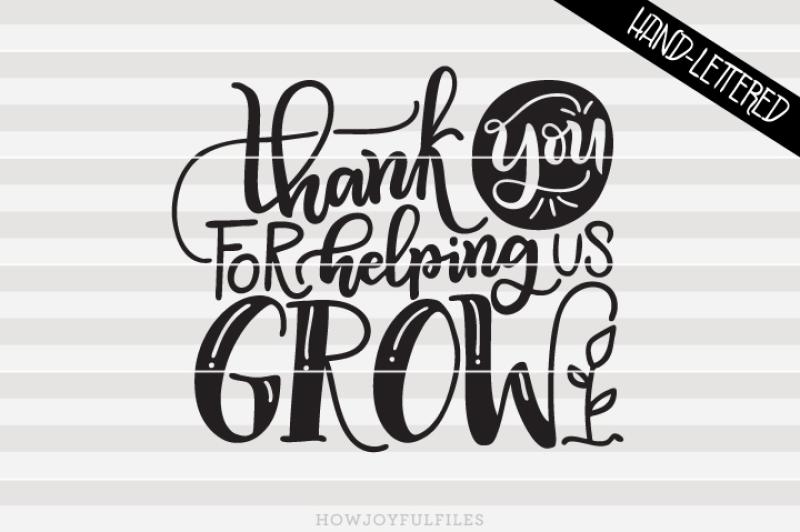 Thank You For Helping Us Grow Hand Drawn Lettered Cut File By