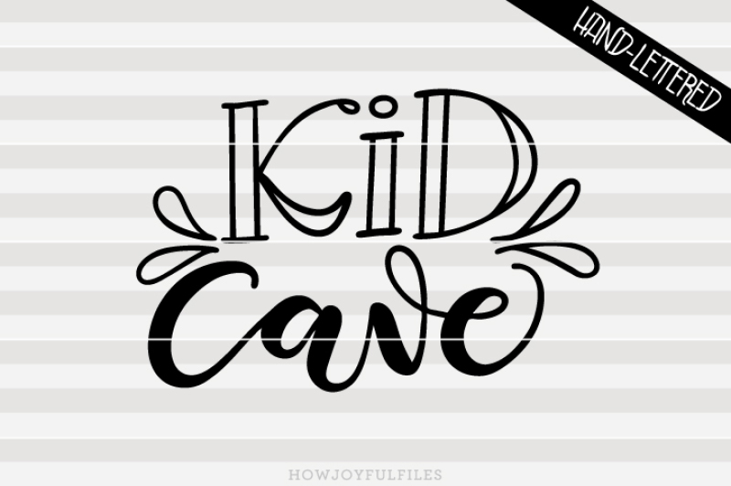 Kid Cave Toddler Room Sign Hand Drawn Lettered Cut File By