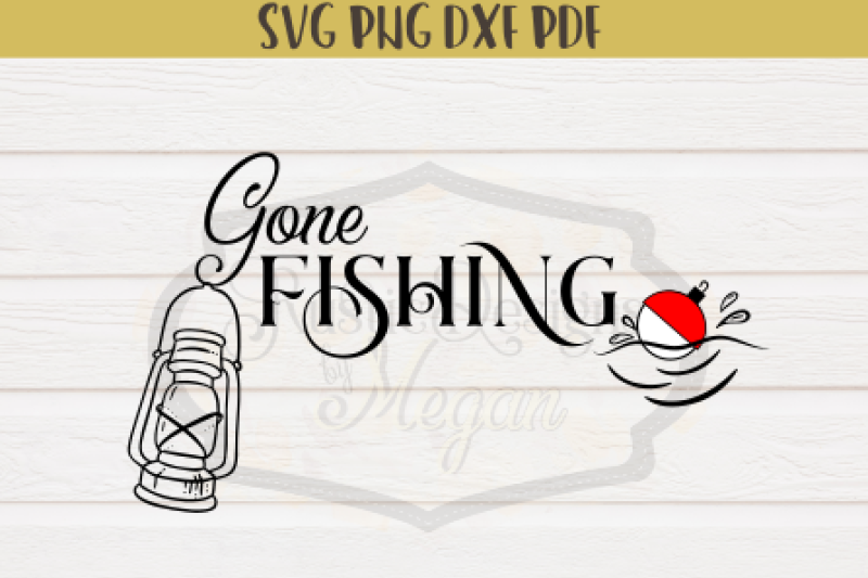 Download Free Gone Fishing Crafter File Free Svg Cut Files