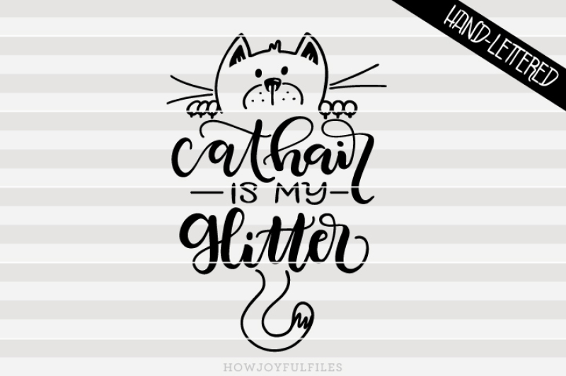 Free Cat Hair Is My Glitter Crazy Cat Lady Hand Drawn Lettered Cut File Crafter File Free Svg Cut Files Png Images