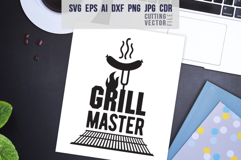Free Grill Master Quote - svg, eps, ai, cdr, dxf, png, jpg Crafter