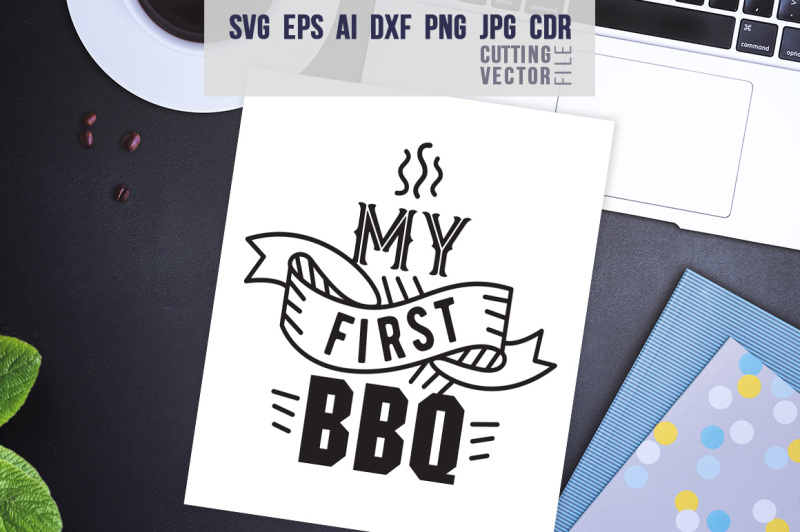 Free My First Bbq Quote Svg Eps Ai Cdr Dxf Png Jpg Crafter File Creative Market Case Study