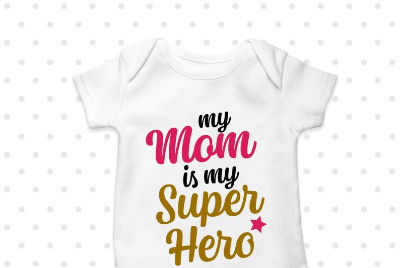 My Mom Is My Superhero Printable Scalable Vector Graphics Design Free Download Svg Files Hobbies