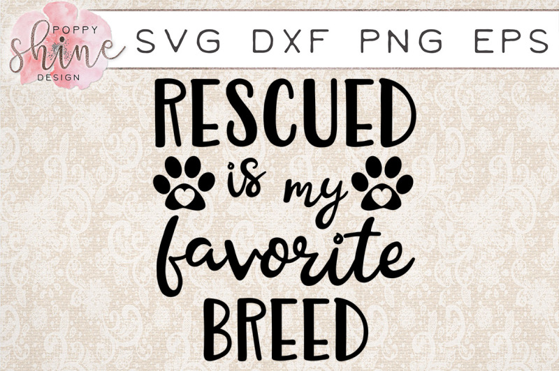 Free Rescued Is My Favorite Breed Svg Png Eps Dxf Cutting Files Crafter File Free Svg Cut Quotes