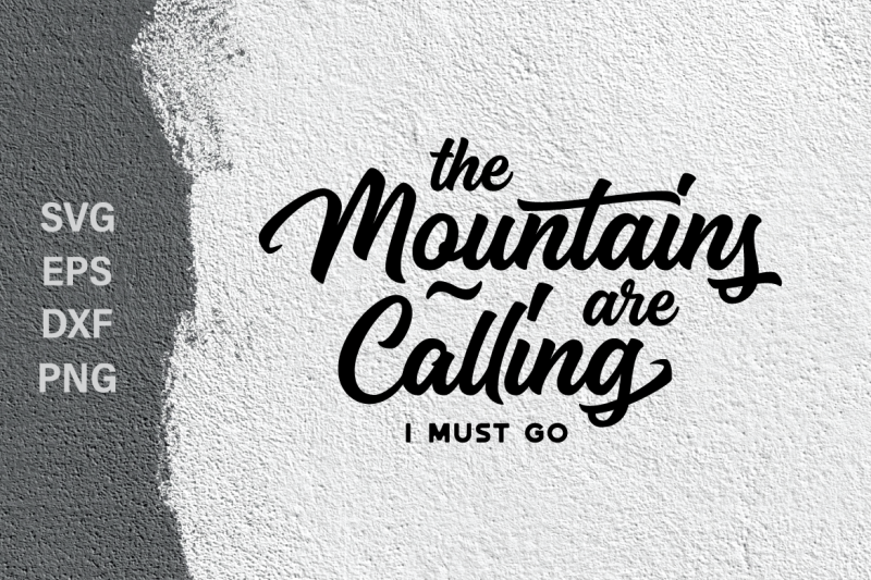 Free The Mountains Are Calling Svg Quote Crafter File Free Svg Cut Files Svg And Me