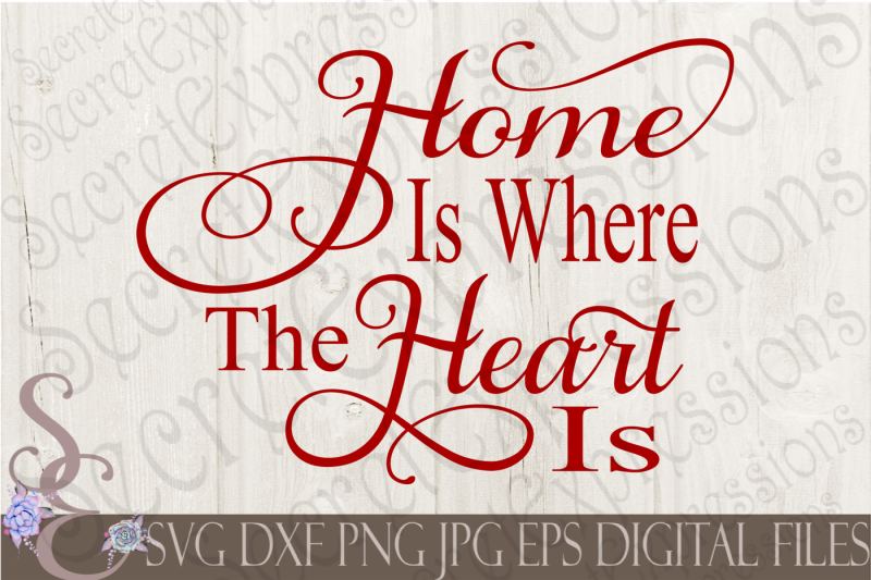 Free Home Is Where The Heart Is Svg Crafter File
