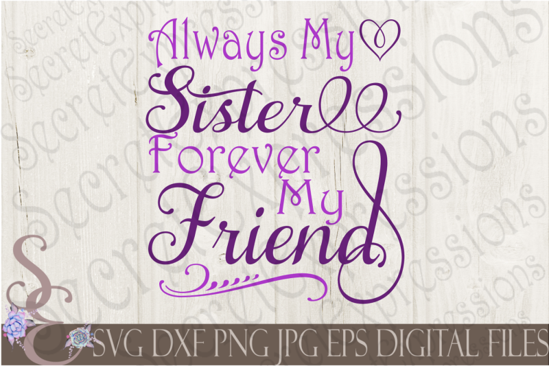 Free Always My Sister Forever My Friend Svg Free Svg Files Australian